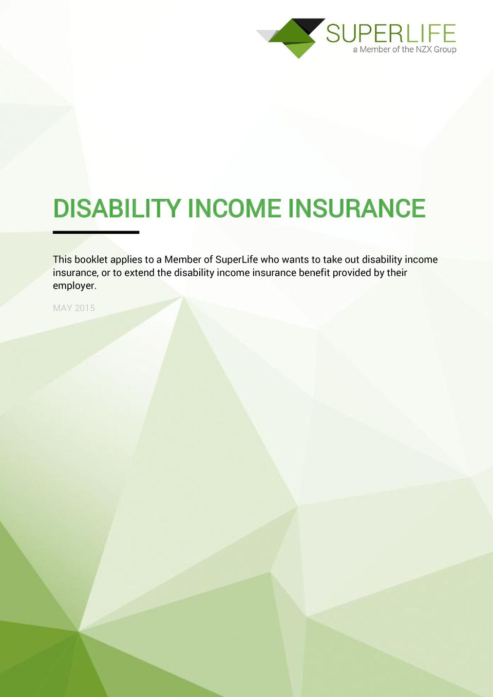 income insurance, or to extend the disability income
