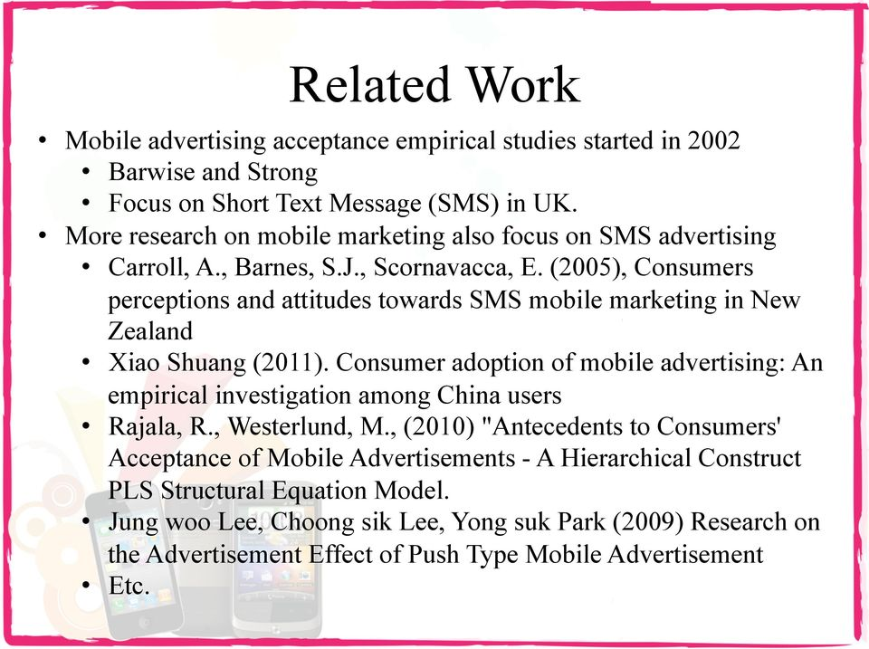 (2005), Consumers perceptions and attitudes towards SMS mobile marketing in New Zealand Xiao Shuang (2011).