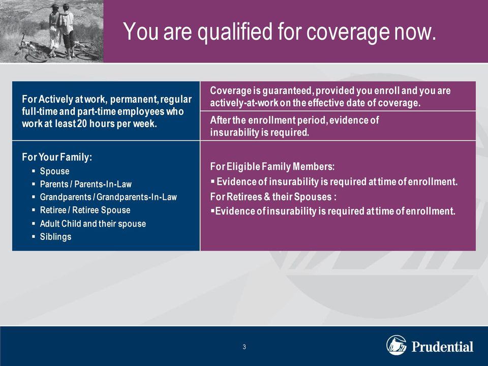 guaranteed, provided you enroll and you are actively-at-work on the effective date of coverage. After the enrollment period, evidence of insurability is required.