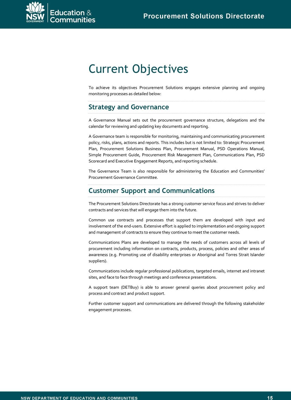 A Governance team is responsible for monitoring, maintaining and communicating procurement policy, risks, plans, actions and reports.