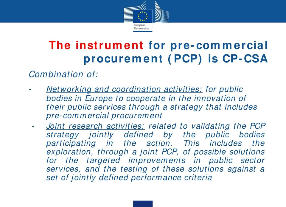 validating the PCP strategy jointly defined by the public bodies participating in the action.