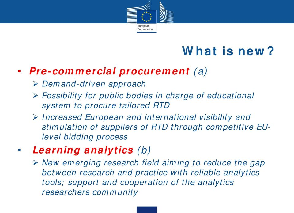international visibility and stimulation of suppliers of RTD through competitive EUlevel bidding process Learning