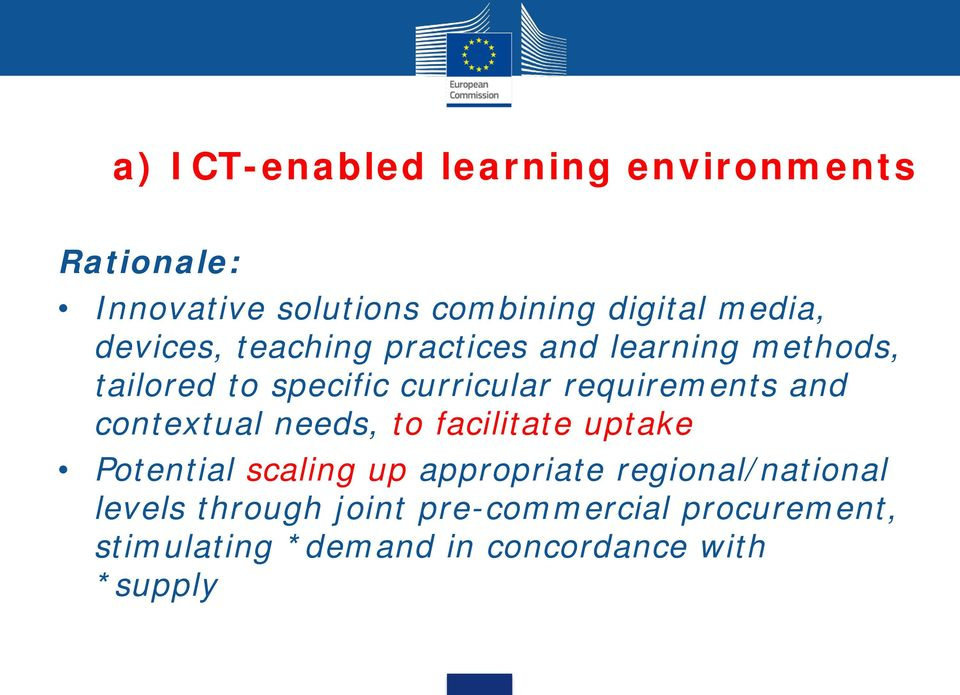 and contextual needs, to facilitate uptake Potential scaling up appropriate regional/national