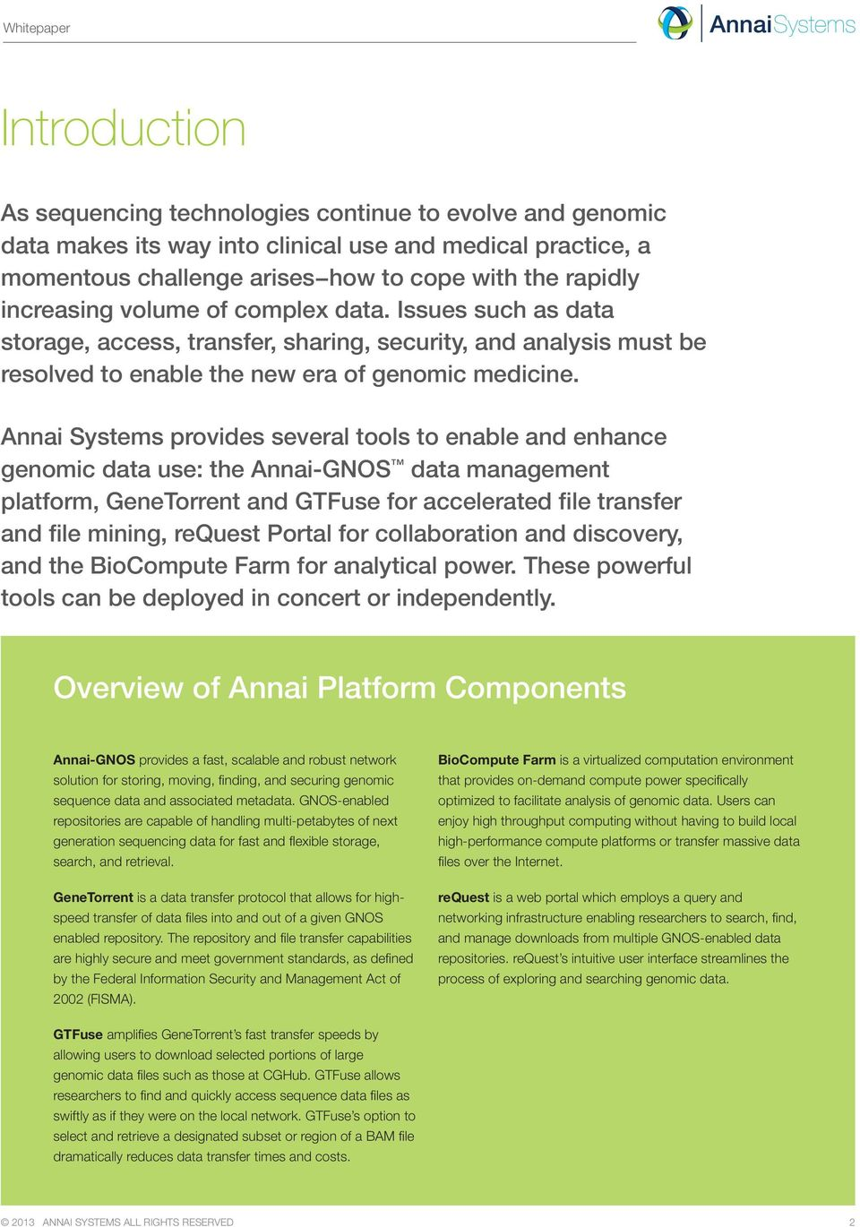 Annai Systems provides several tools to enable and enhance genomic data use: the Annai-GNOS data management platform, GeneTorrent and GTFuse for accelerated file transfer and file mining, request
