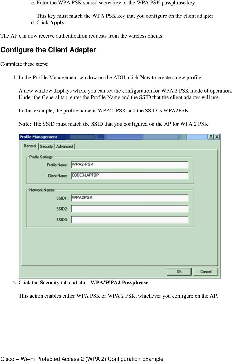 In the Profile Management window on the ADU, click New to create a new profile. A new window displays where you can set the configuration for WPA 2 PSK mode of operation.