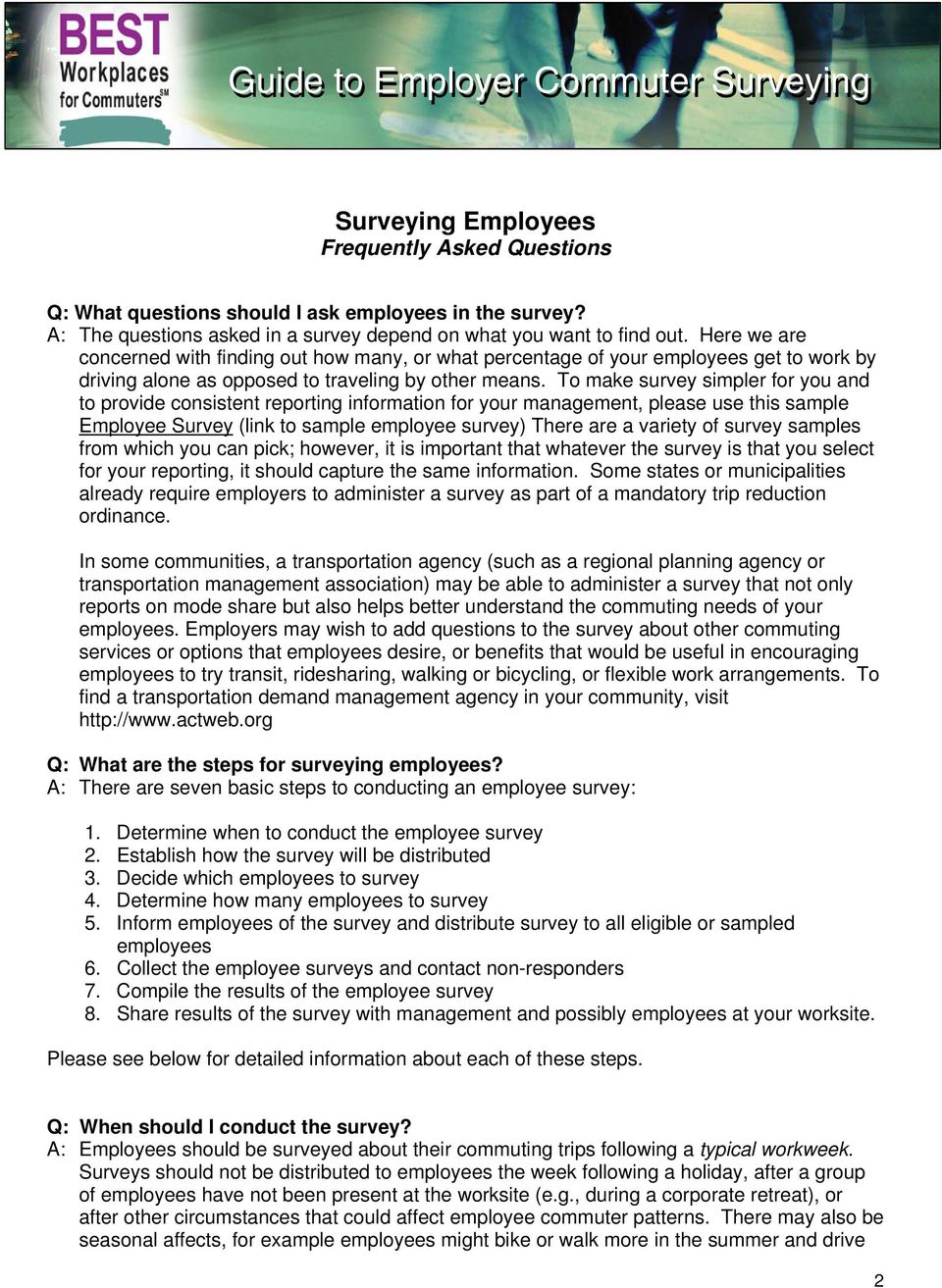 To make survey simpler for you and to provide consistent reporting information for your management, please use this sample Employee Survey (link to sample employee survey) There are a variety of