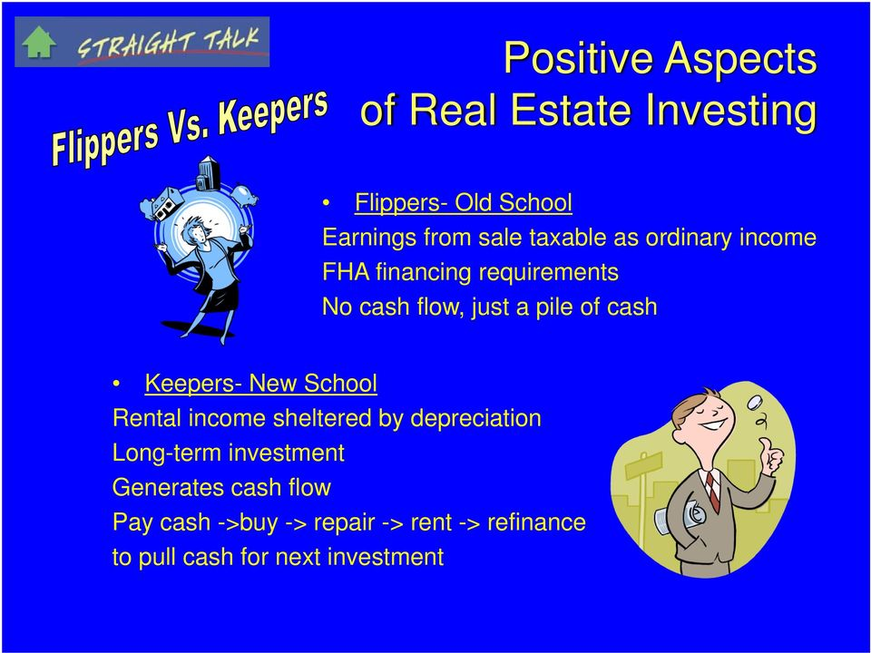 Keepers- New School Rental income sheltered by depreciation Long-term investment