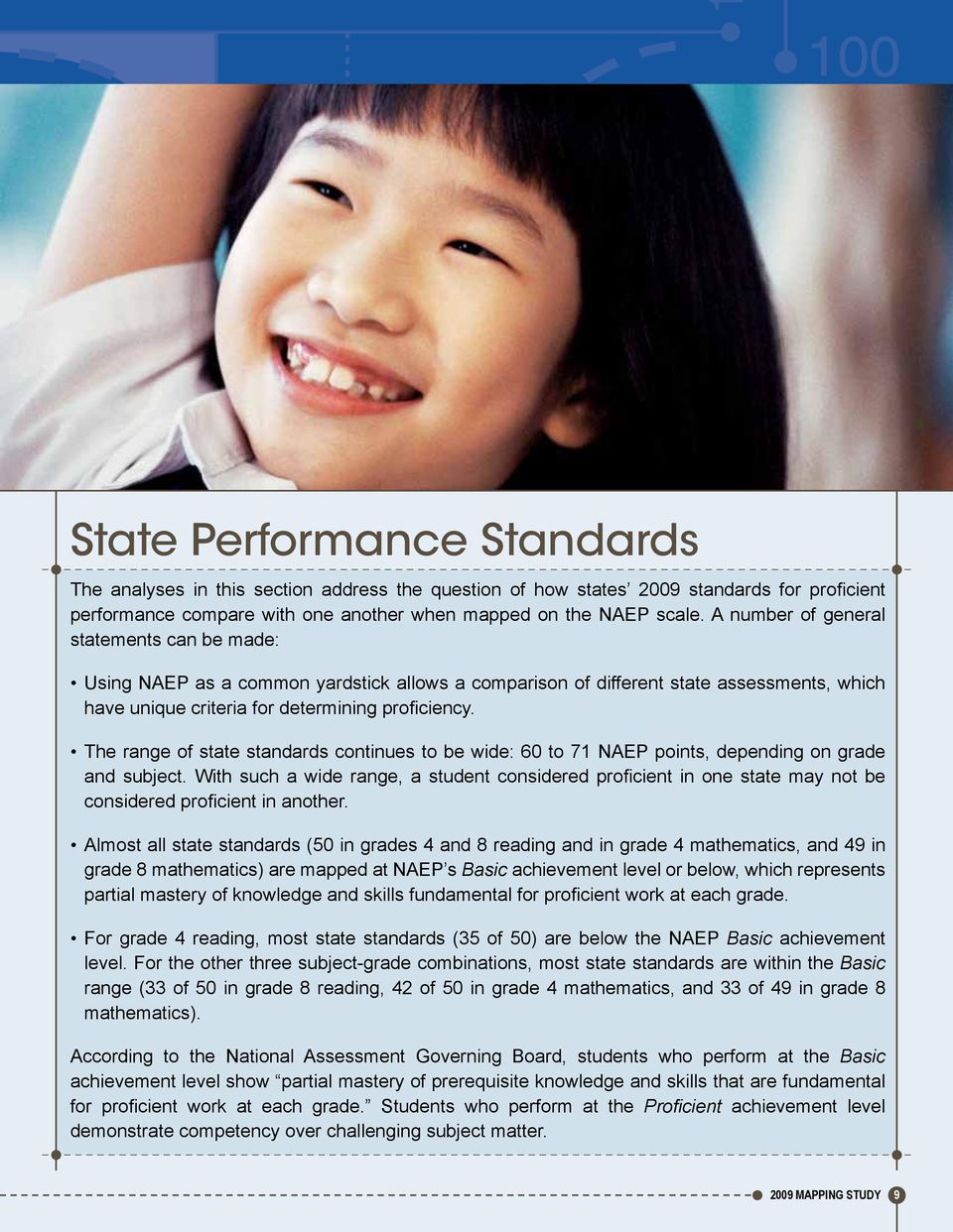 The range of state standards continues to be wide: 60 to 71 NAEP points, depending on grade and subject.
