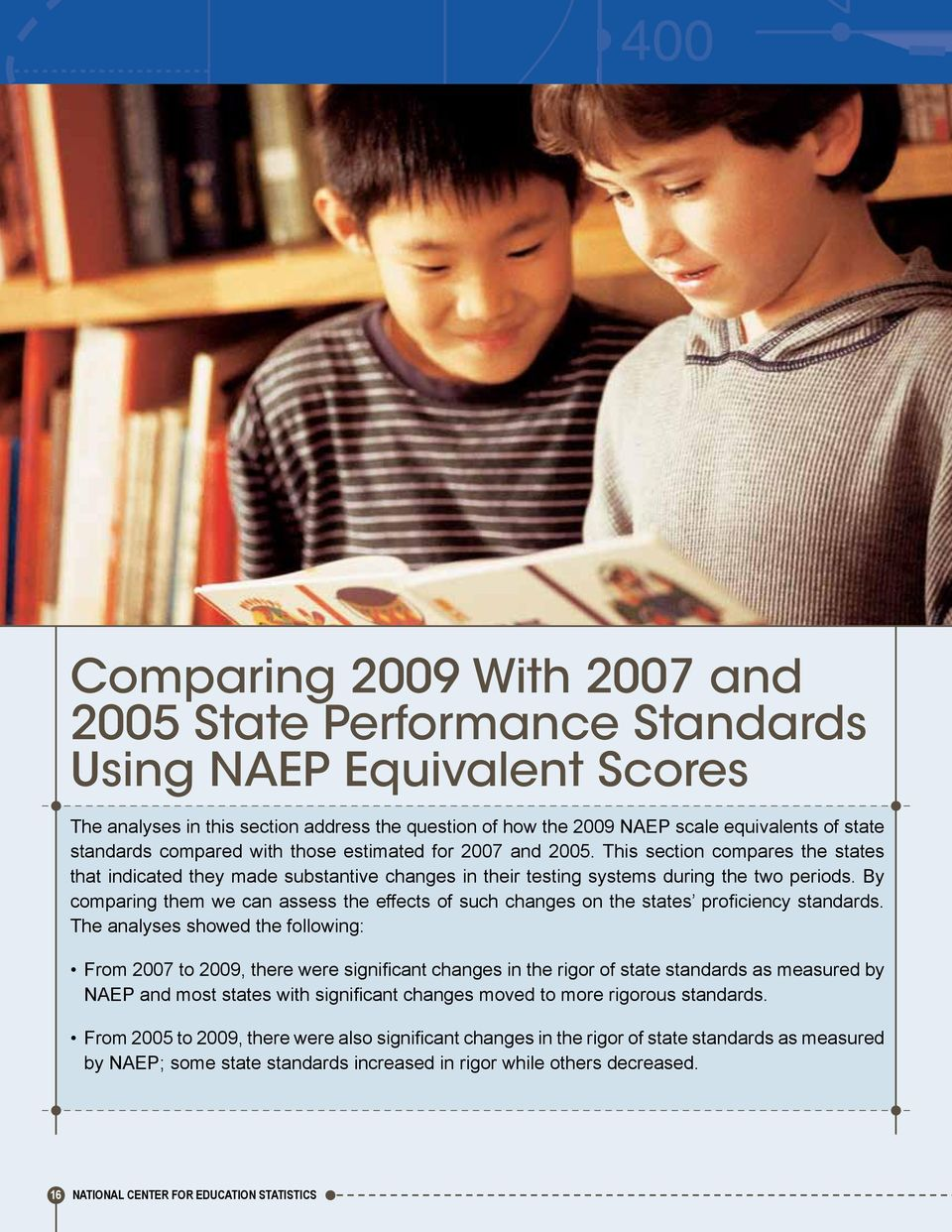 By comparing them we can assess the effects of such changes on the states proficiency standards.