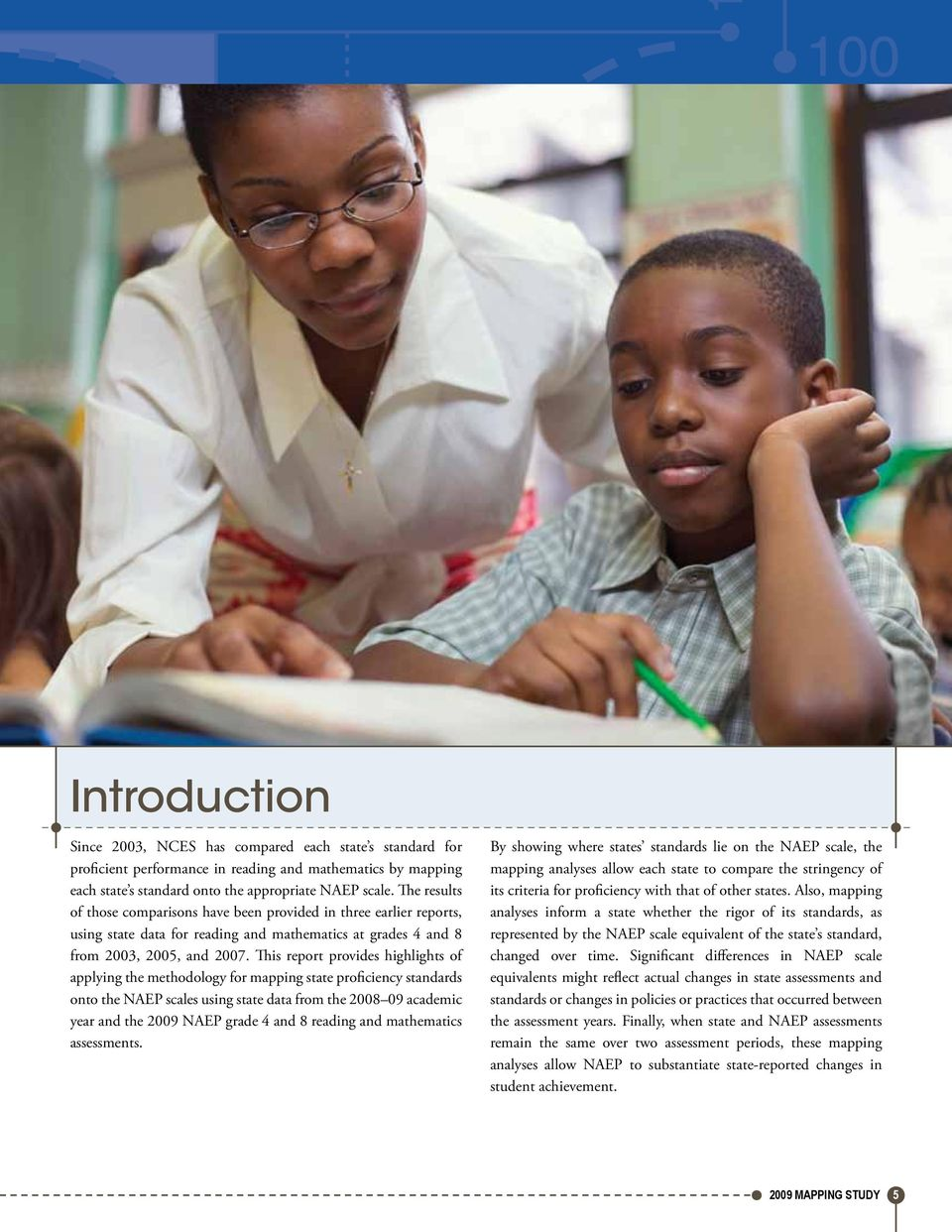 This report provides highlights of applying the methodology for mapping state proficiency standards onto the NAEP scales using state data from the 2008 09 academic year and the 2009 NAEP grade 4 and