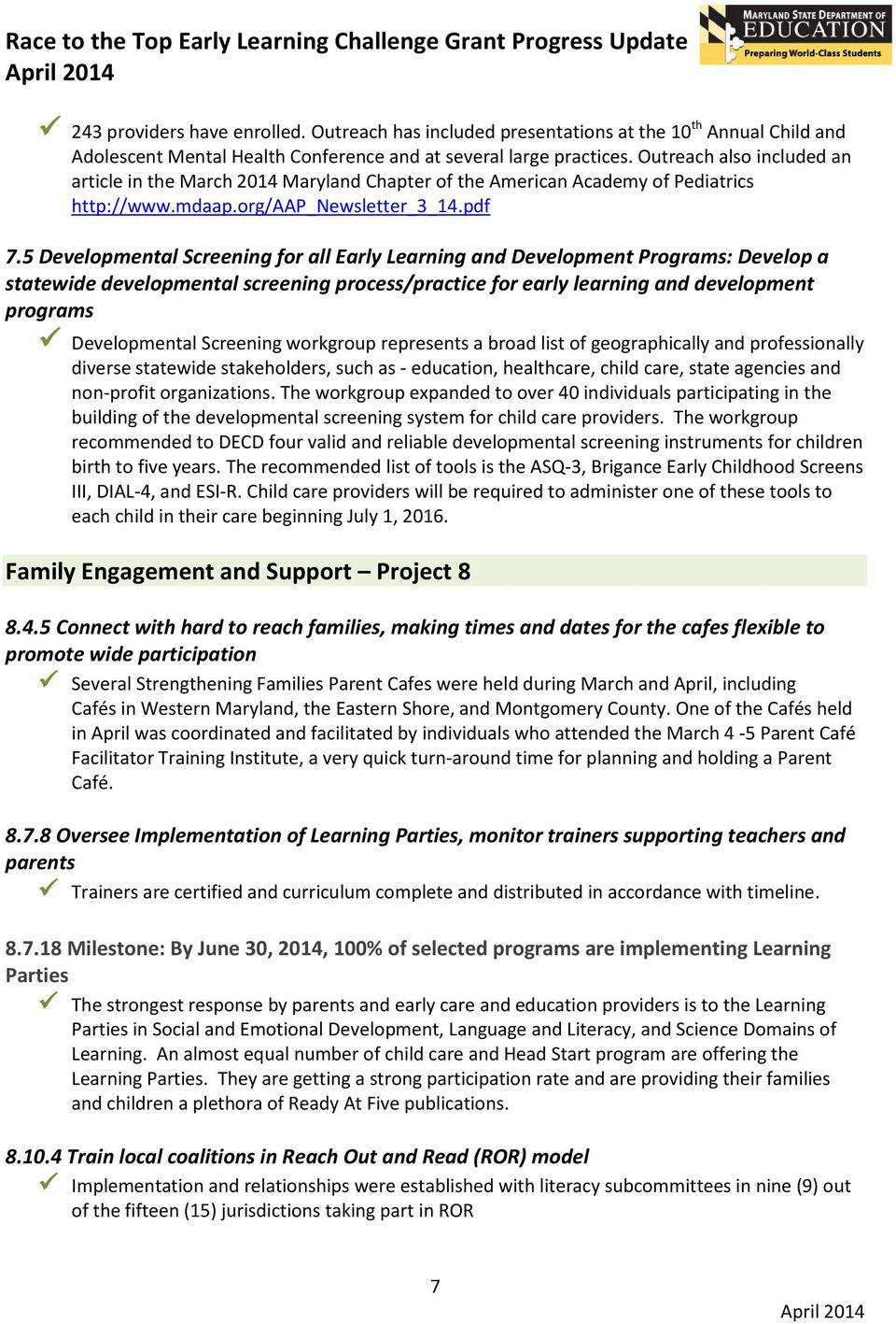 5 Developmental Screening for all Early Learning and Development Programs: Develop a statewide developmental screening process/practice for early learning and development programs Developmental