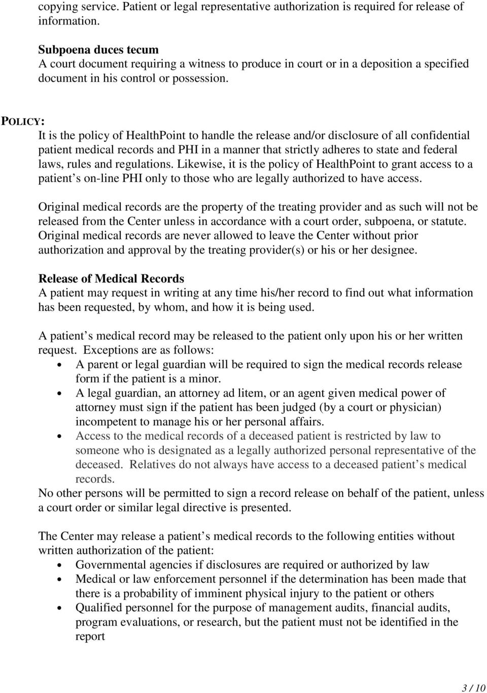 POLICY: It is the policy of HealthPoint to handle the release and/or disclosure of all confidential patient medical records and PHI in a manner that strictly adheres to state and federal laws, rules