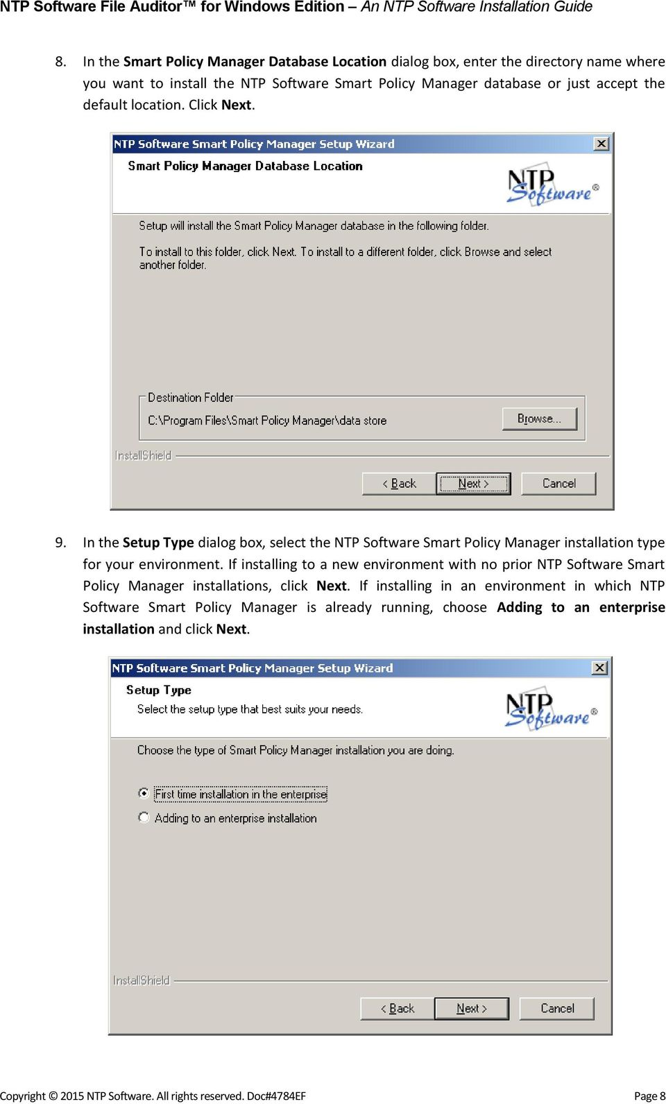 If installing to a new environment with no prior NTP Software Smart Policy Manager installations, click Next.