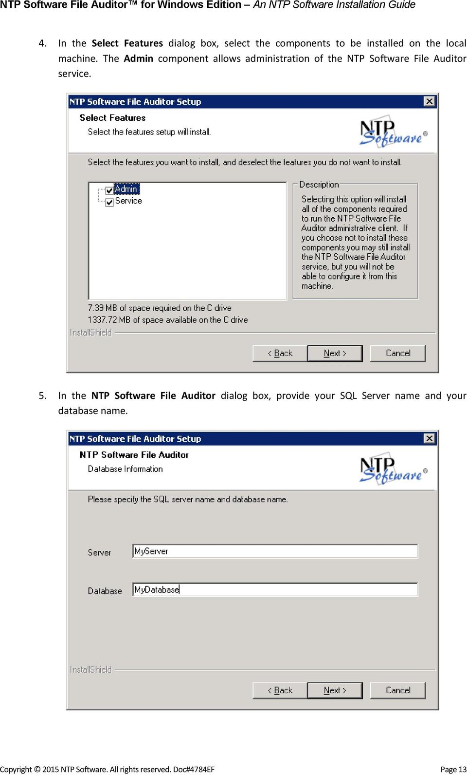 The Admin component allows administration of the NTP Software File Auditor service. 5.