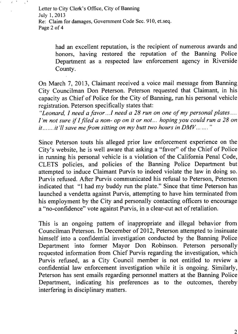 Councilman Don Peterson Peterson requested that Claimant in his capacity as Chief of Police for the City of Banning run his personal vehicle registration Peterson specifically states that Leonard I