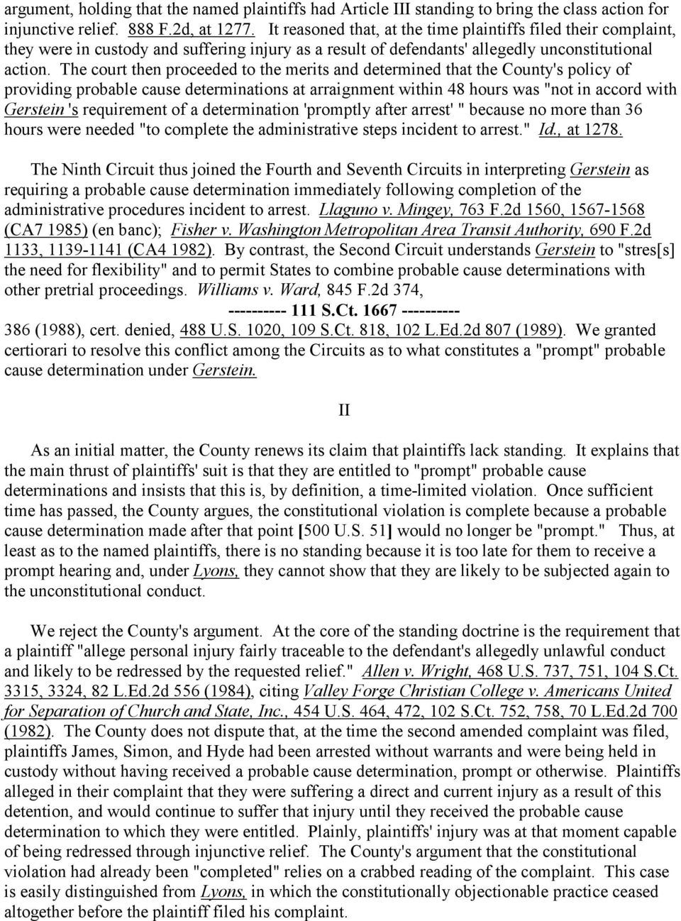 "The court then proceeded to the merits and determined that the County's policy of providing probable cause determinations at arraignment within 48 hours was ""not in accord with Gerstein 's"