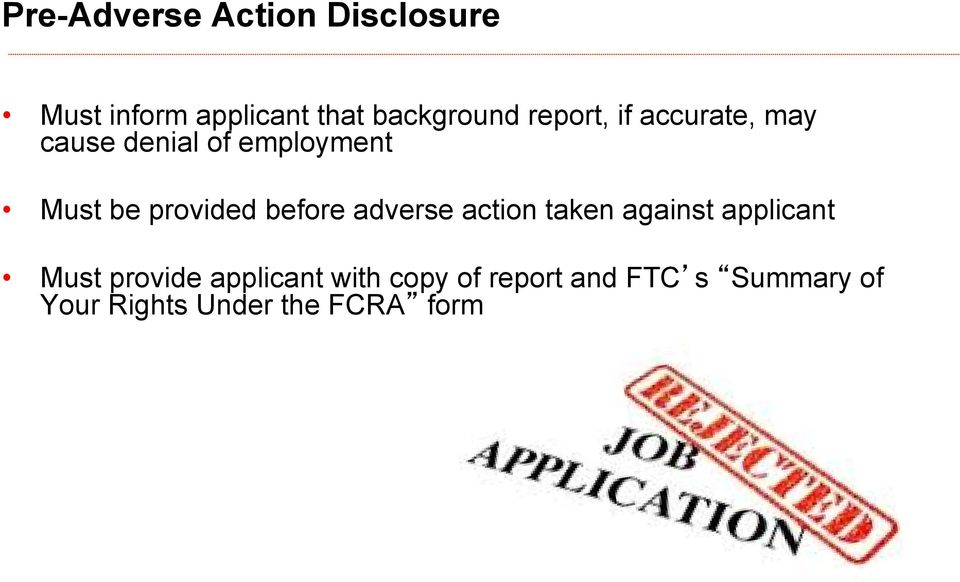 before adverse action taken against applicant Must provide applicant