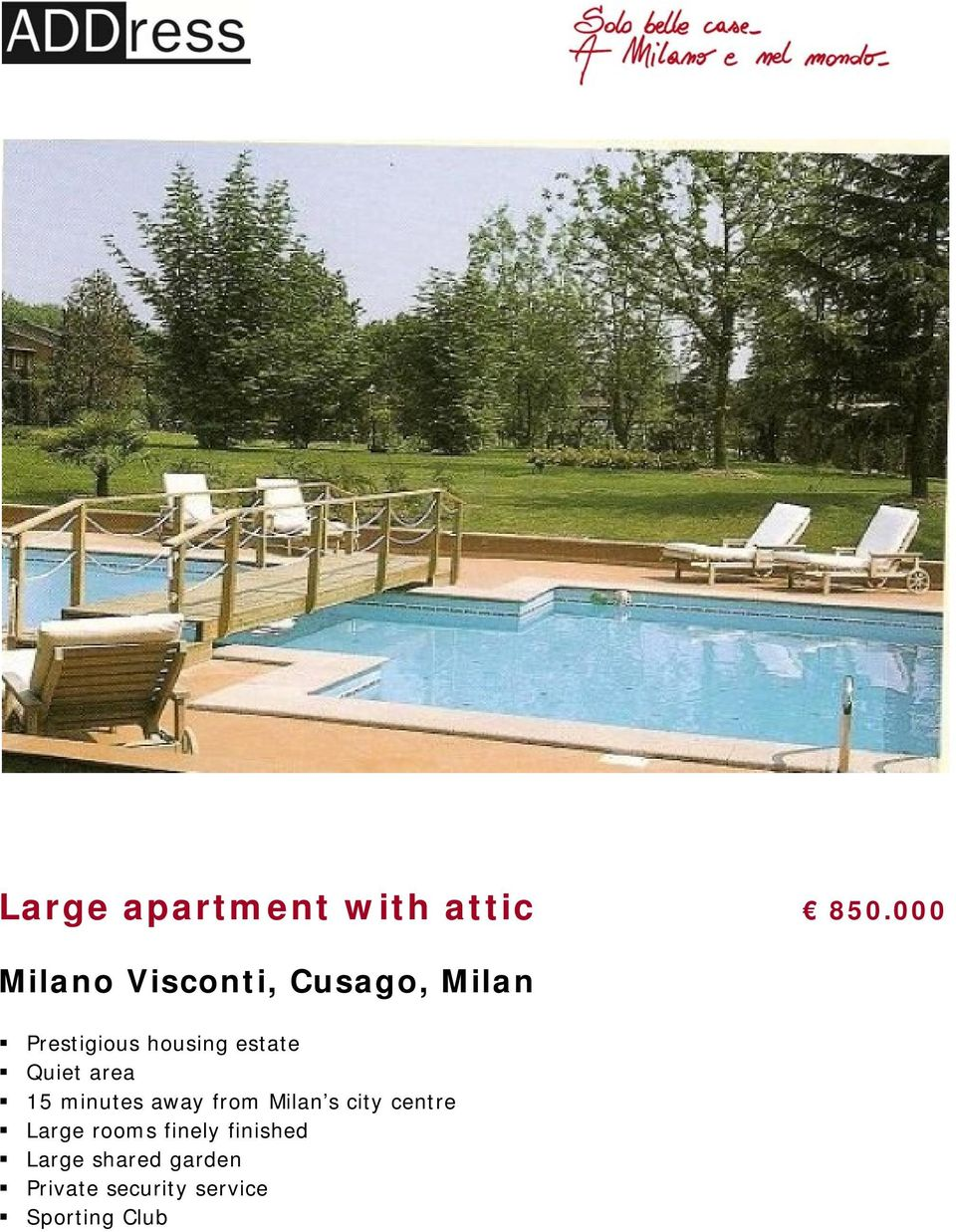 estate Quiet area 15 minutes away from Milan s city