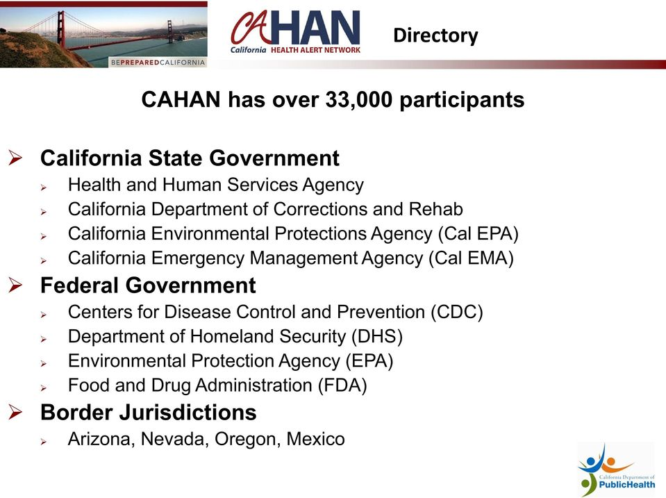 Agency (Cal EMA) Federal Government Centers for Disease Control and Prevention (CDC) Department of Homeland Security