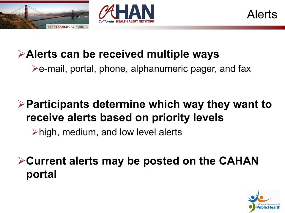 way they want to receive alerts based on priority levels high,