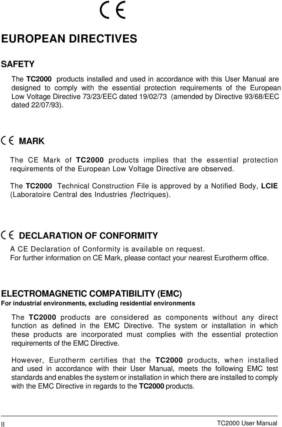 MARK The CE Mark of TC2000 products implies that the essential protection requirements of the European Low Voltage Directive are observed.