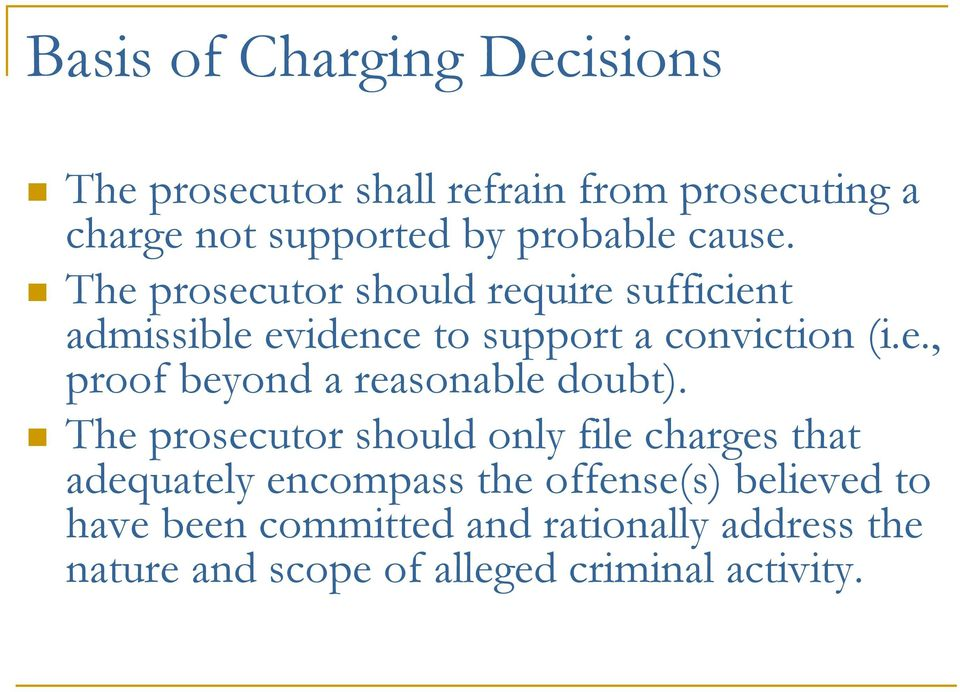 The prosecutor should only file charges that adequately encompass the offense(s) believed to have been