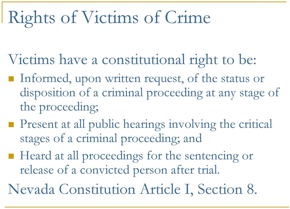public hearings involving the critical stages of a criminal proceeding; and Heard at all proceedings