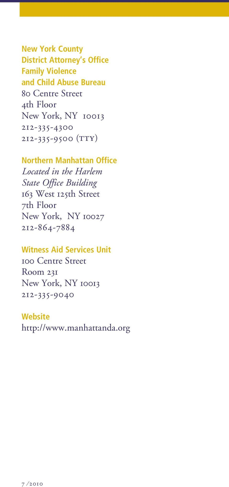 State Office Building 163 West 125th Street 7th Floor New York, NY 10027 212-864-7884 Witness Aid