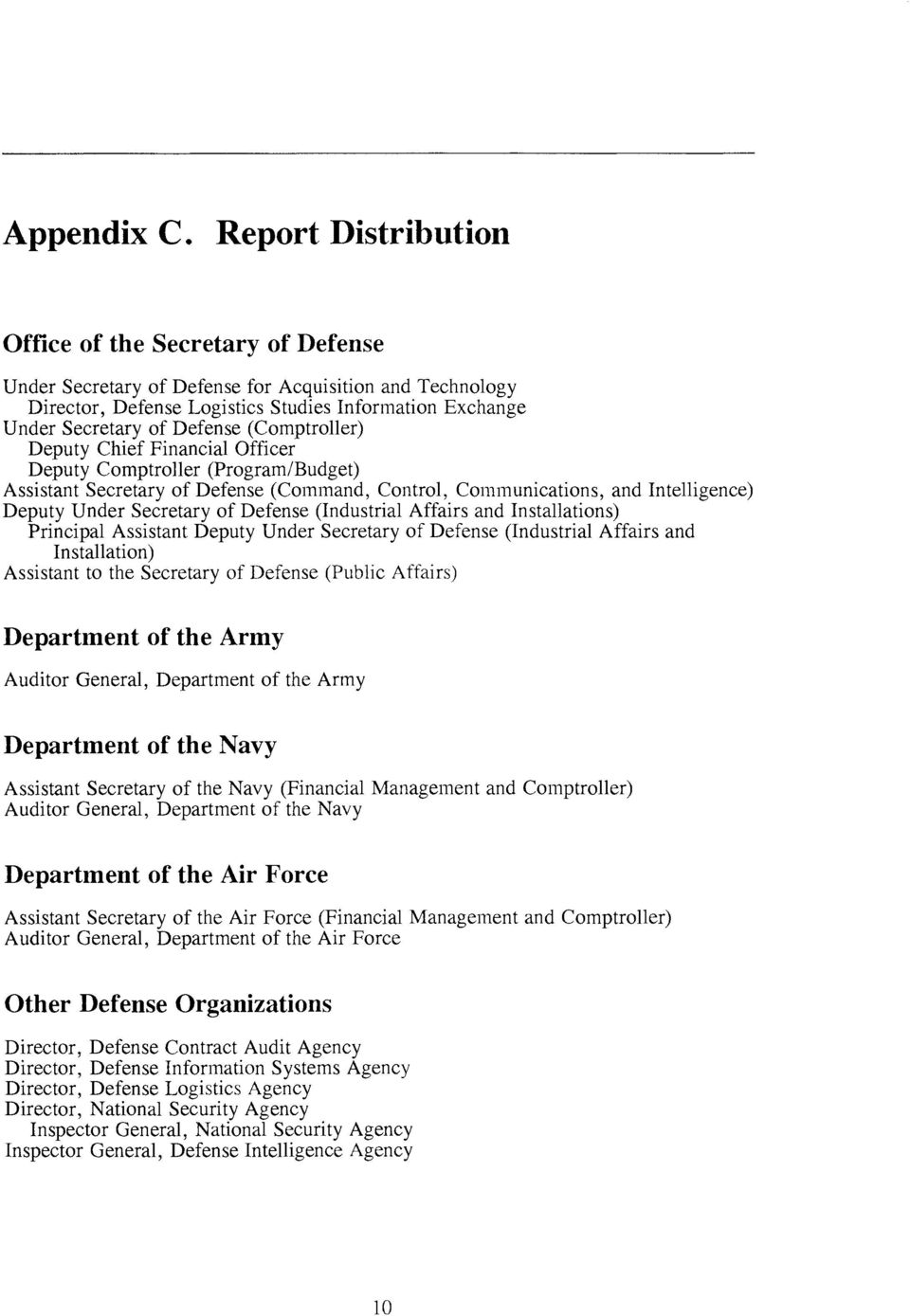 (Comptroller) Deputy Chief Financial Officer Deputy Comptroller (Program/Budget) Assistant Secretary of Defense (Command, Control, Communications, and Intelligence) Deputy Under Secretary of Defense