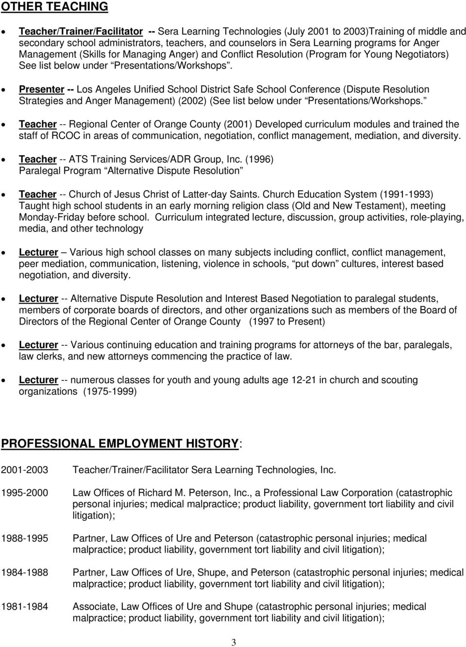 Presenter -- Los Angeles Unified School District Safe School Conference (Dispute Resolution Strategies and Anger Management) (2002) (See list below under Presentations/Workshops.