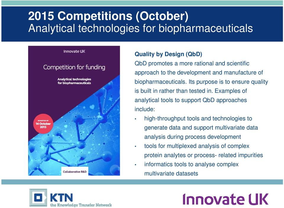 Examples of analytical tools to support QbD approaches include: high-throughput tools and technologies to generate data and support multivariate data