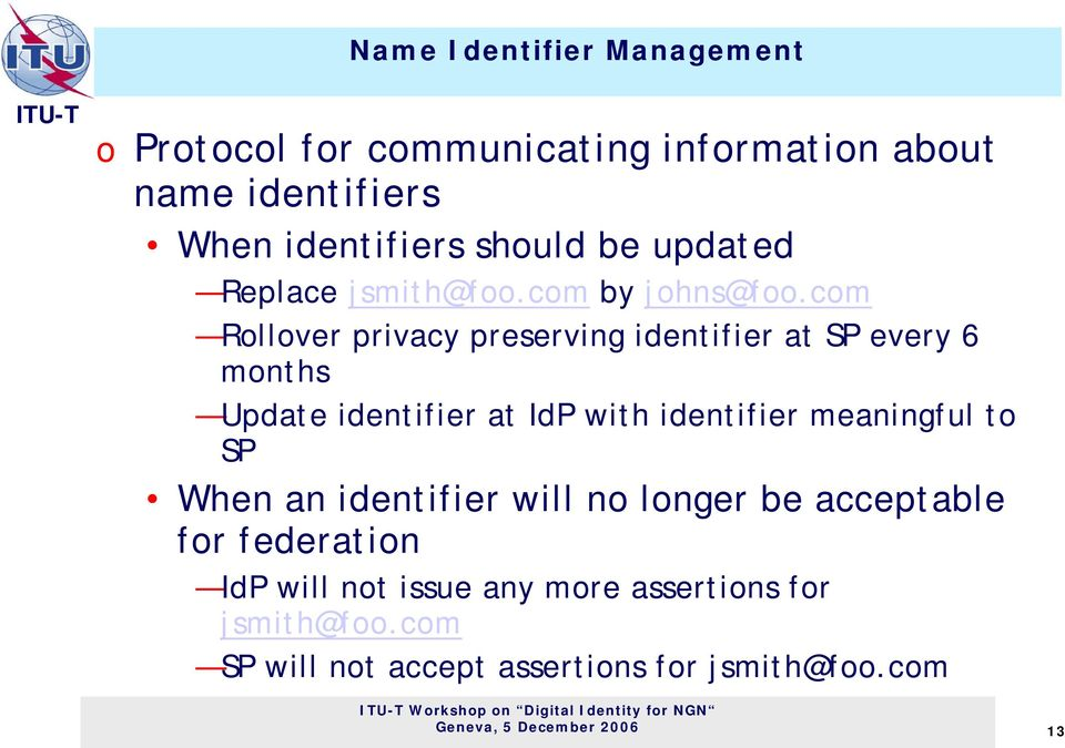 com Rollover privacy preserving identifier at SP every 6 months Update identifier at IdP with identifier meaningful to