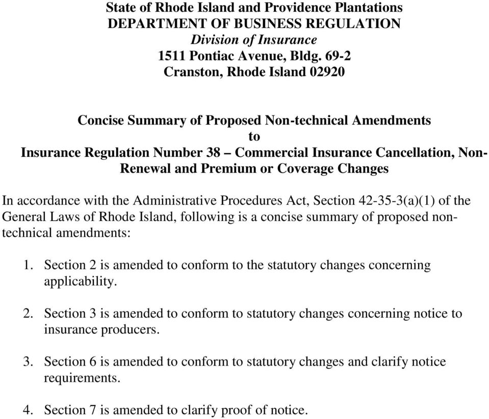 Changes In accordance with the Administrative Procedures Act, Section 42-35-3(a)(1) of the General Laws of Rhode Island, following is a concise summary of proposed nontechnical amendments: 1.