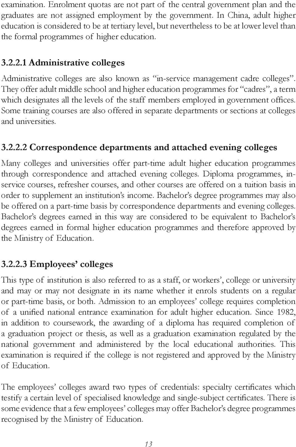 2.1 Administrative colleges Administrative colleges are also known as in-service management cadre colleges.