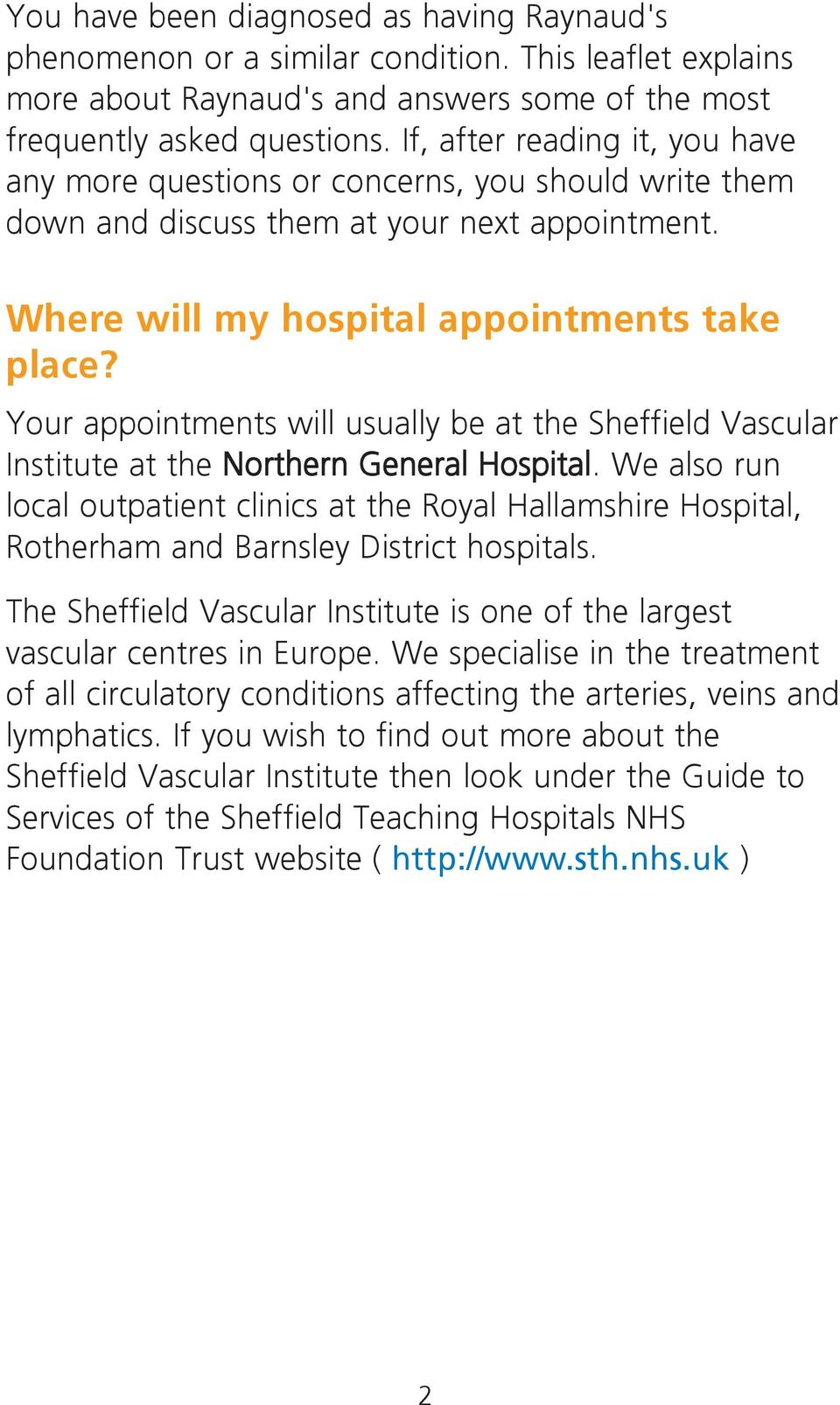 Your appointments will usually be at the Sheffield Vascular Institute at the Northern General Hospital.
