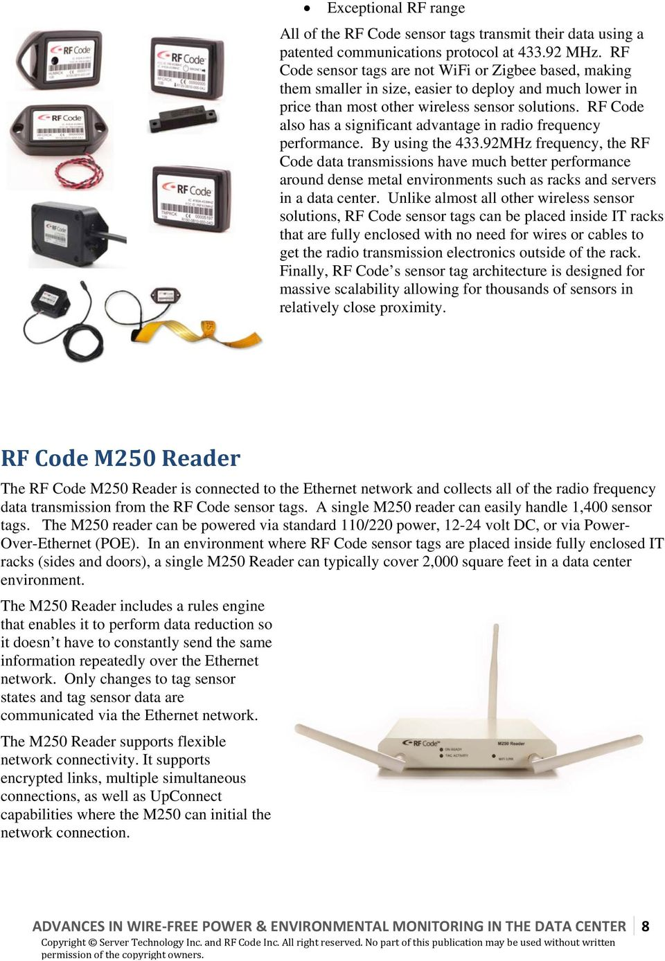 RF Code also has a significant advantage in radio frequency performance. By using the 433.