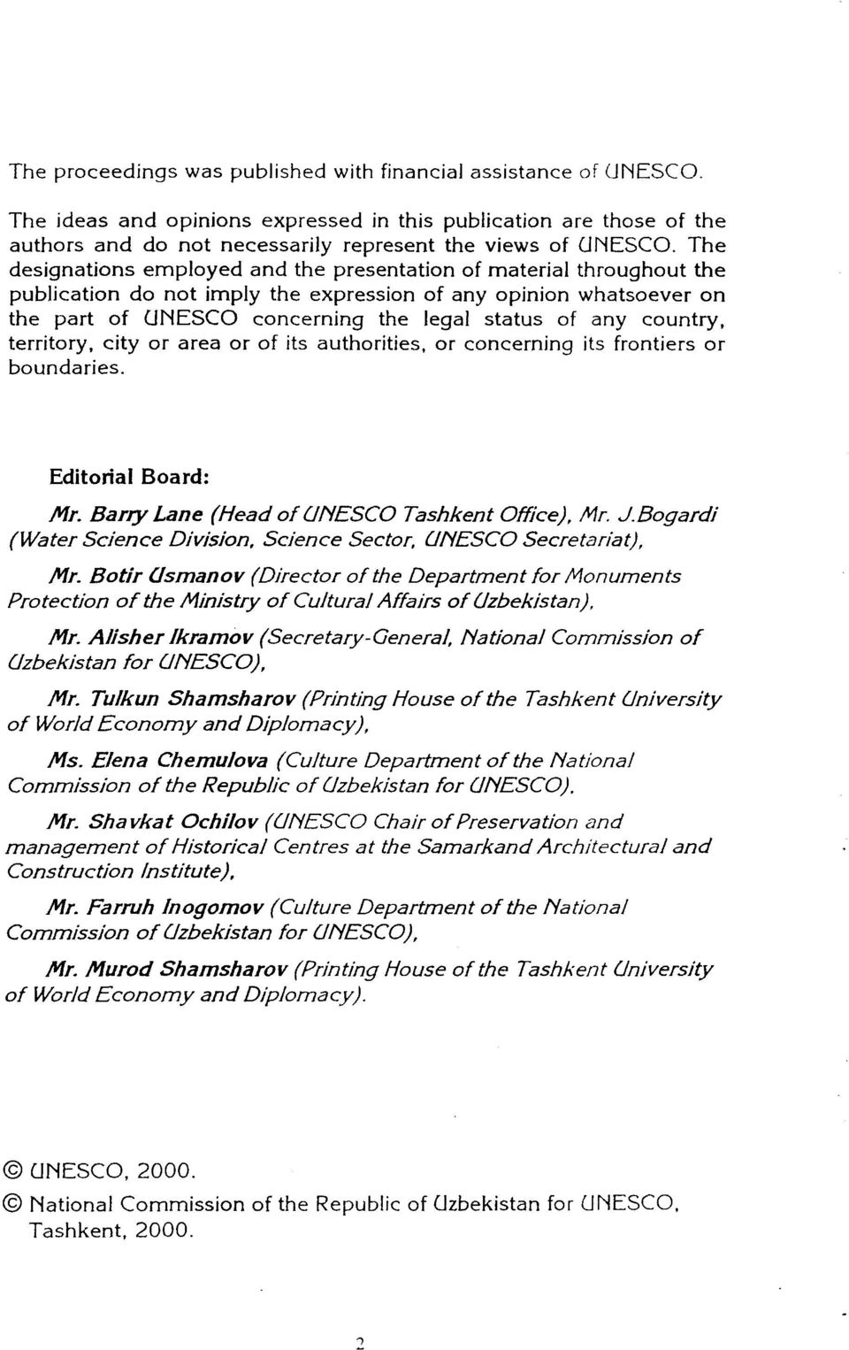 country, territory, city or area or of its authorities, or concerning its frontiers or boundaries. Editorial Board: Mr. Barry Lane (Head of UNESCO Tashkent OfZce), Mr. J.
