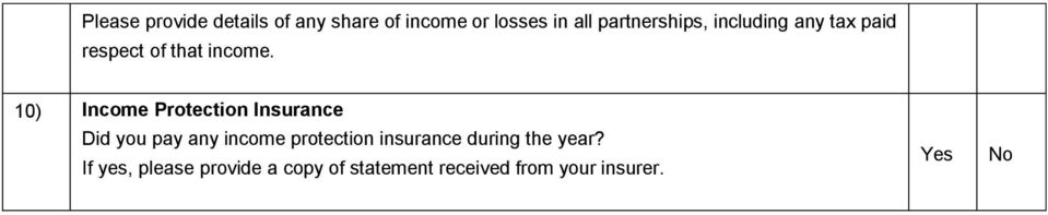 10) Income Protection Insurance Did you pay any income protection