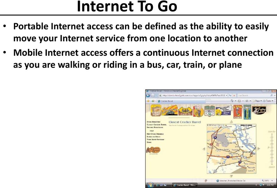 another Mobile Internet access offers a continuous Internet