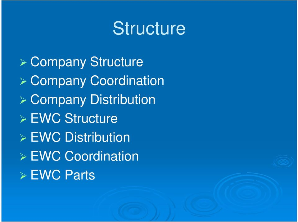 Distribution EWC Structure EWC