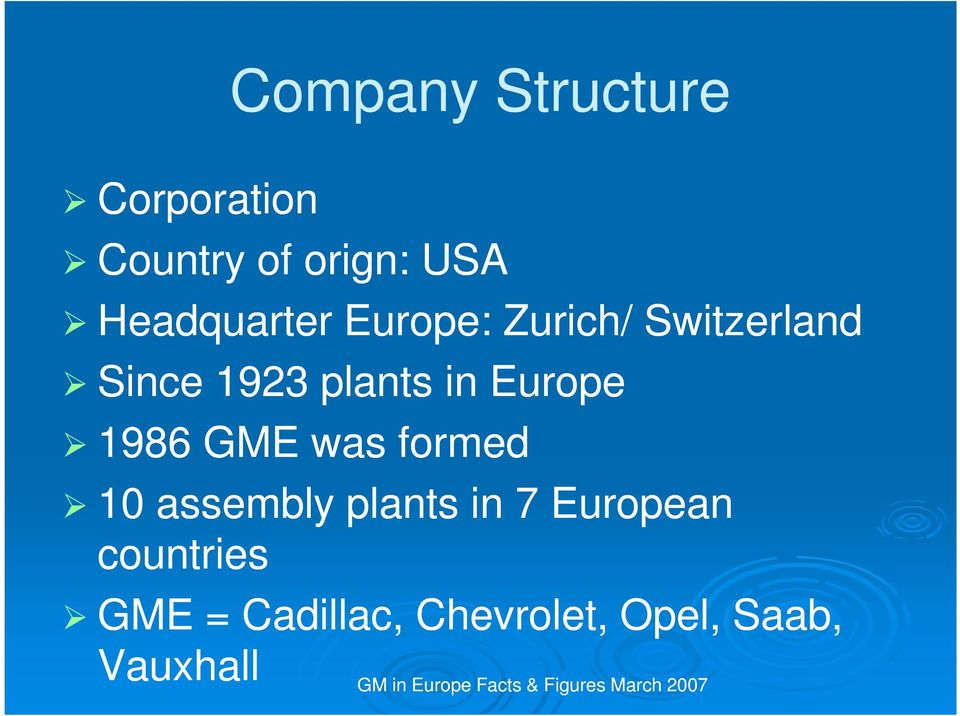 formed 10 assembly plants in 7 European countries GME = Cadillac,