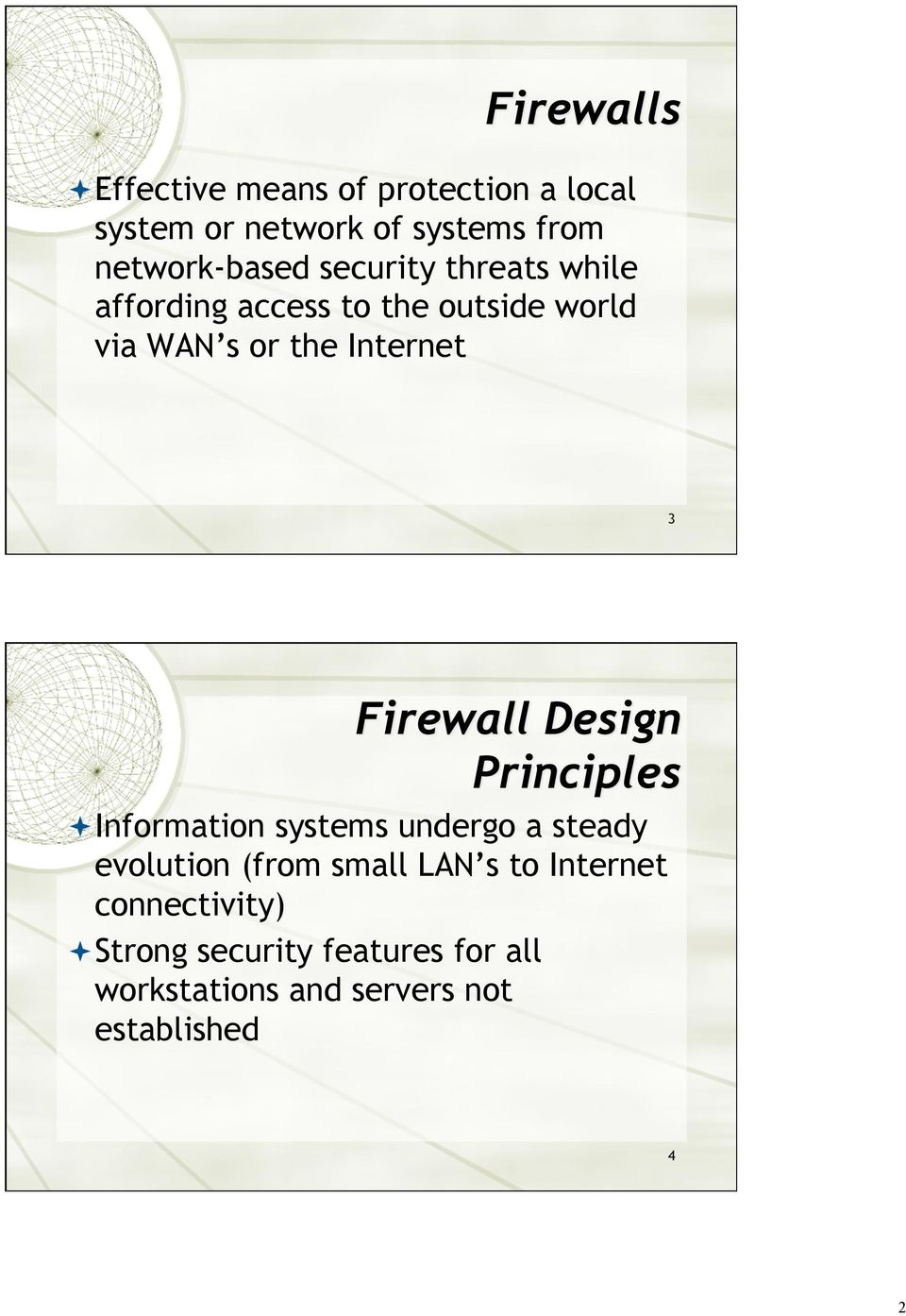 Internet 3 Information systems undergo a steady evolution (from small LAN s to