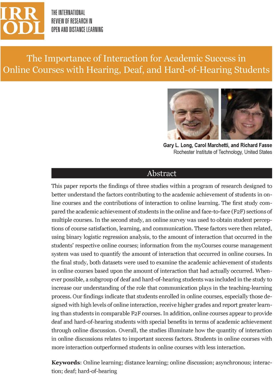 understand the factors contributing to the academic achievement of students in online courses and the contributions of interaction to online learning.