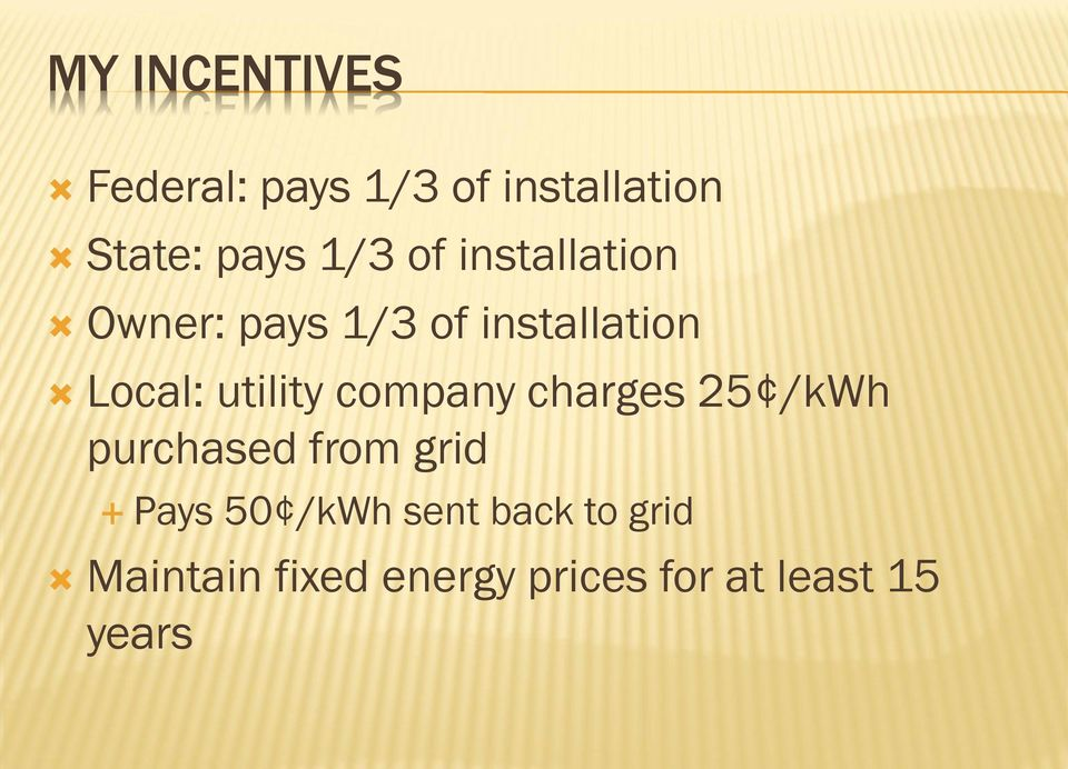 utility company charges 25 /kwh purchased from grid Pays 50