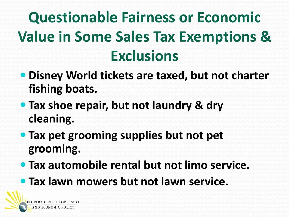Tax shoe repair, but not laundry & dry cleaning.
