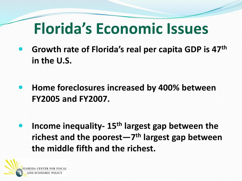 Home foreclosures increased by 400% between FY2005 and FY2007.