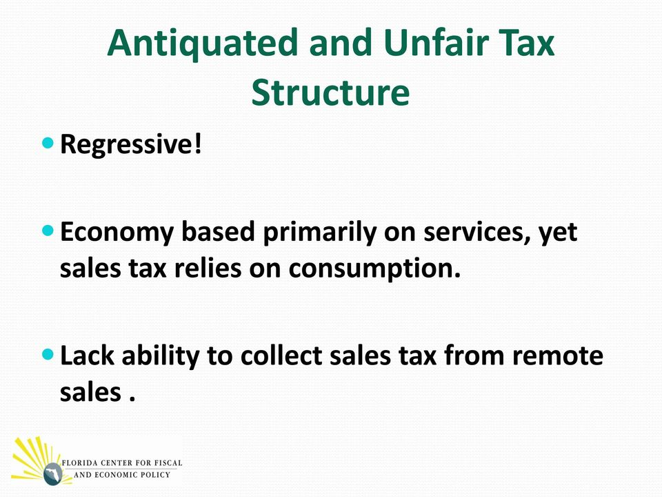 services, yet sales tax relies on