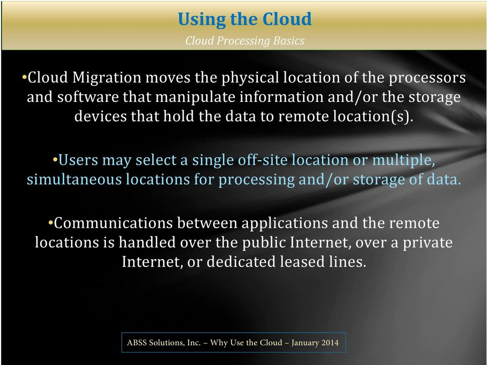 Users may select a single off-site location or multiple, simultaneous locations for processing and/or storage of data.