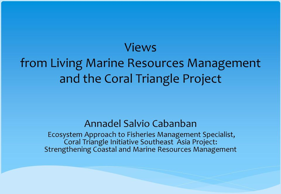 Fisheries Management Specialist, Coral Triangle Initiative