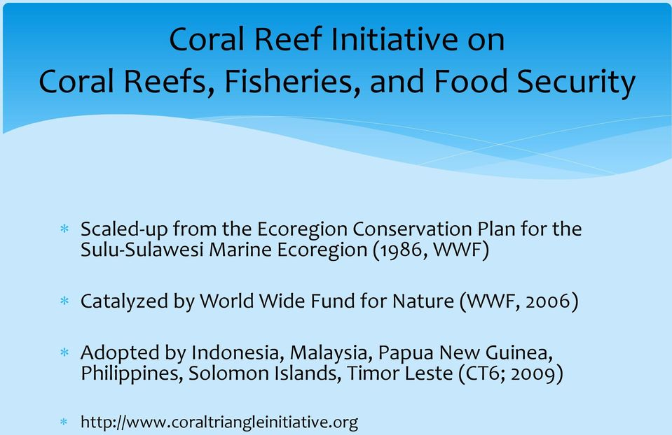 by World Wide Fund for Nature (WWF, 2006) Adopted by Indonesia, Malaysia, Papua New